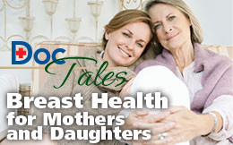 DocTales – Breast Health for Mothers and Daughters