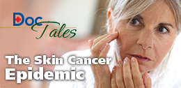 DocTales: The Skin Cancer Epidemic
