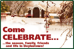 Come Celebrate…the season, family, friends and life in Doylestown!