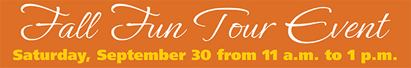 Fall Fun Tour Event Saturday September 30 from 11 a.m. to 1 p.m.
