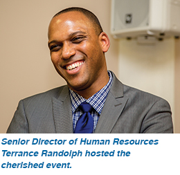 Senior Director of Human Resources Terrance Randolph hosted the cherished event.