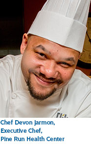 Chef Devon Jarmon, Executive Chef, Pine Run Health Center