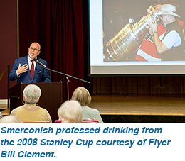 Smerconish professed drinking from the 2008 Stanley Cup courtesy of Flyer Bill Clement.