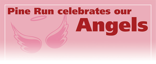 Pine Run celebrates our Angels