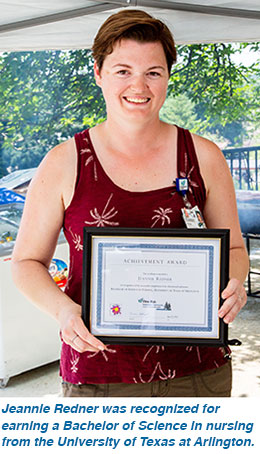 Jeannie Redner was recognized for earning a Bachelor of Science in nursing from the University of Texas at Arlington.