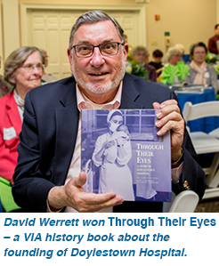 David Werrett won Through Their Eyes - a VIA history book about the founding of Doylestown Hospital.