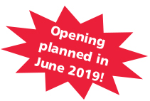 Opening planned in June 2019!