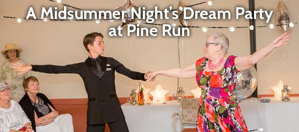 A Midsummer Night's Dream Party at Pine Run